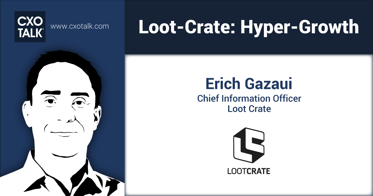 Loot Crate: Customer Experience and Hyper-Growth | CxOTalk